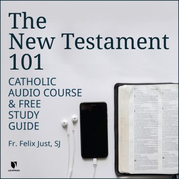 The New Testament 101: Catholic Audio Course & Free Study Guide