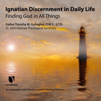 Ignatian Discernment in Daily Life: Finding God in All Things -0