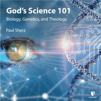 God's Science 101: Biology, Genetics, and Theology