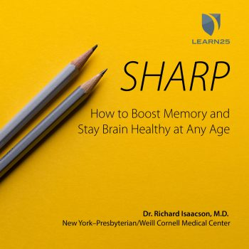 Sharp: How to Boost Memory and Stay Brain Healthy at Any Age