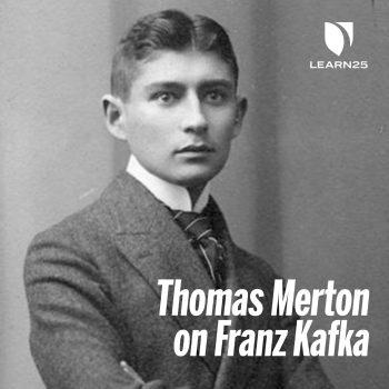 Thomas Merton on Franz Kafka