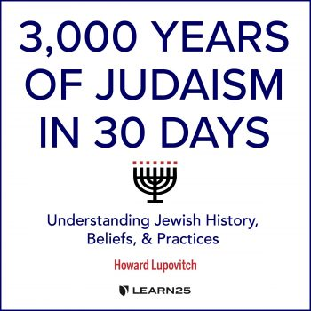 3,000 Years of Judaism in 30 Days: Understanding Jewish History, Beliefs, and Practices
