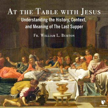 At the Table with Jesus: Do This in Remembrance of Me
