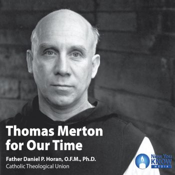 Thomas Merton for Our Time