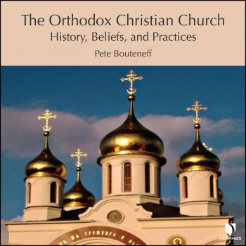 The Orthodox Christian Church: History, Beliefs, and Practices