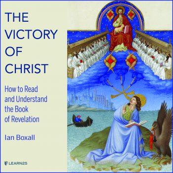 The Victory of Christ: How to Read and Understand the Book of Revelation