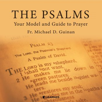The Psalms: Your Model and Guide to Prayer