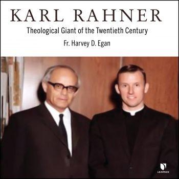 Karl Rahner: Theological Giant of the Twentieth Century