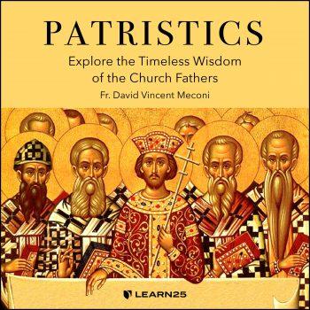 Patristics: Explore the Timeless Wisdom of the Church Fathers