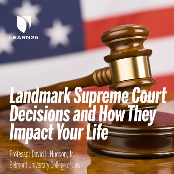 10 Landmark Supreme Court Decisions and How They Impact Your Life
