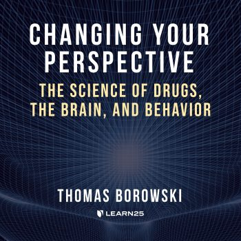 Changing Your Perspective: The Science of Drugs, the Brain, and Behavior