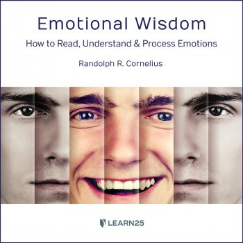 Emotional Wisdom: How to Read, Understand, and Process Emotions