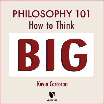 Philosophy 101: How to Think Big
