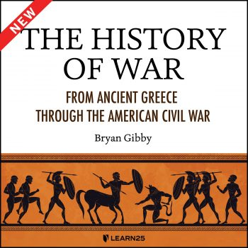 The History of War: From Ancient Greece through the American Civil War