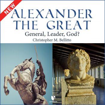 Alexander the Great: General, Leader, God?