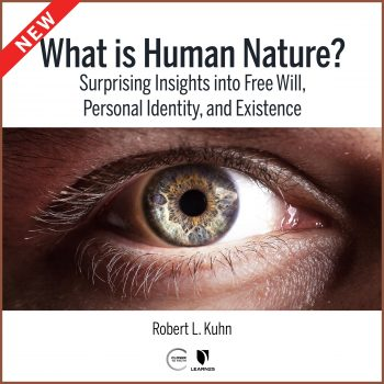 What Is Human Nature? Surprising Insights into Free Will, Personal Identity, and Existence