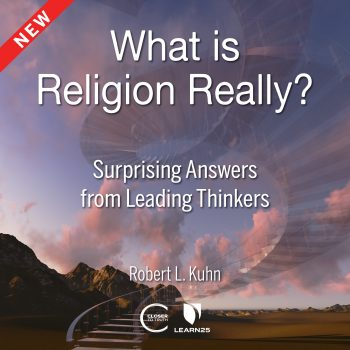What is Religion Really? Surprising Answers from Leading Thinkers