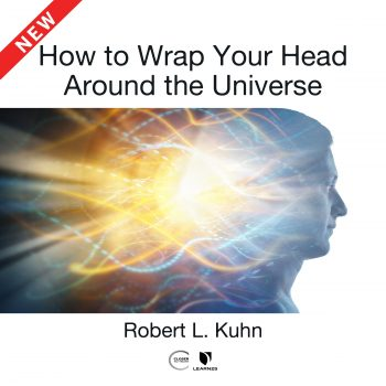 How to Wrap Your Head Around the Universe