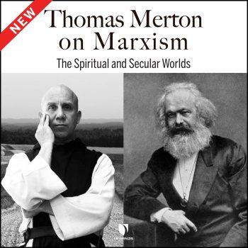 Thomas Merton on Marxism: The Spiritual and Secular Worlds