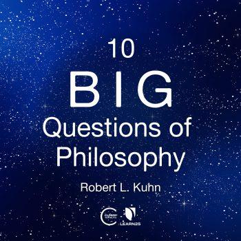 10 Big Questions of Philosophy