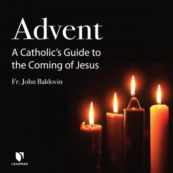 Advent: A Catholic's Guide to the Coming of Jesus