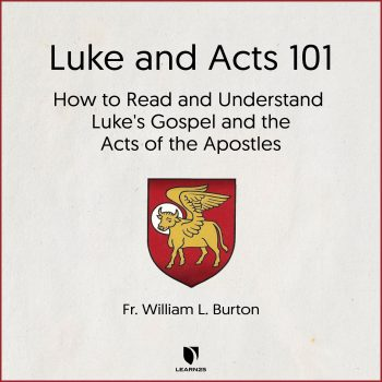 Luke and Acts 101: How to Read and Understand Luke's Gospel and the Acts of the Apostles