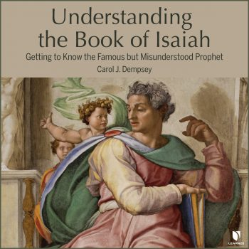 Understanding the Book of Isaiah: Getting to Know the Famous but Misunderstood Prophet