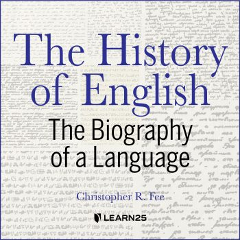 The History of English: The Biography of a Language