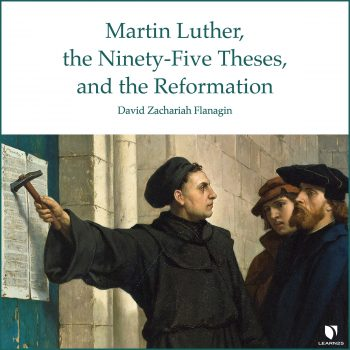 Martin Luther, the Ninety-Five Theses, and the Reformation