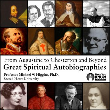 From Augustine to Chesterton and Beyond: Great Spiritual Autobiographies
