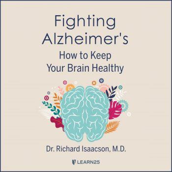 Fighting Alzheimer's: How to Keep Your Brain Healthy
