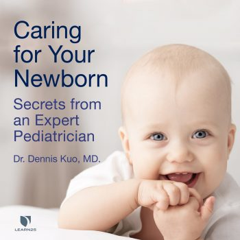 Caring for Your Newborn: Secrets from an Expert Pediatrician