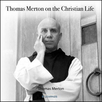 Thomas Merton on the Christian Life