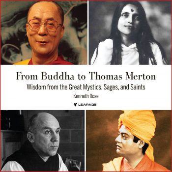 From Buddha to Thomas Merton: Wisdom from the Great Mystics, Sages, and Saints