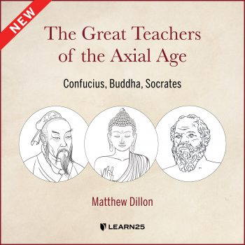 The Great Teachers of the Axial Age: Confucius, Buddha, Socrates