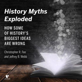 History Myths Exploded